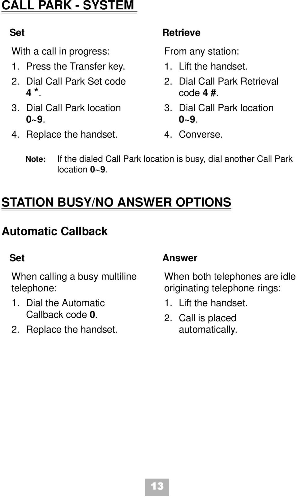 Note: If the dialed Call Park location is busy, dial another Call Park location 0~9.