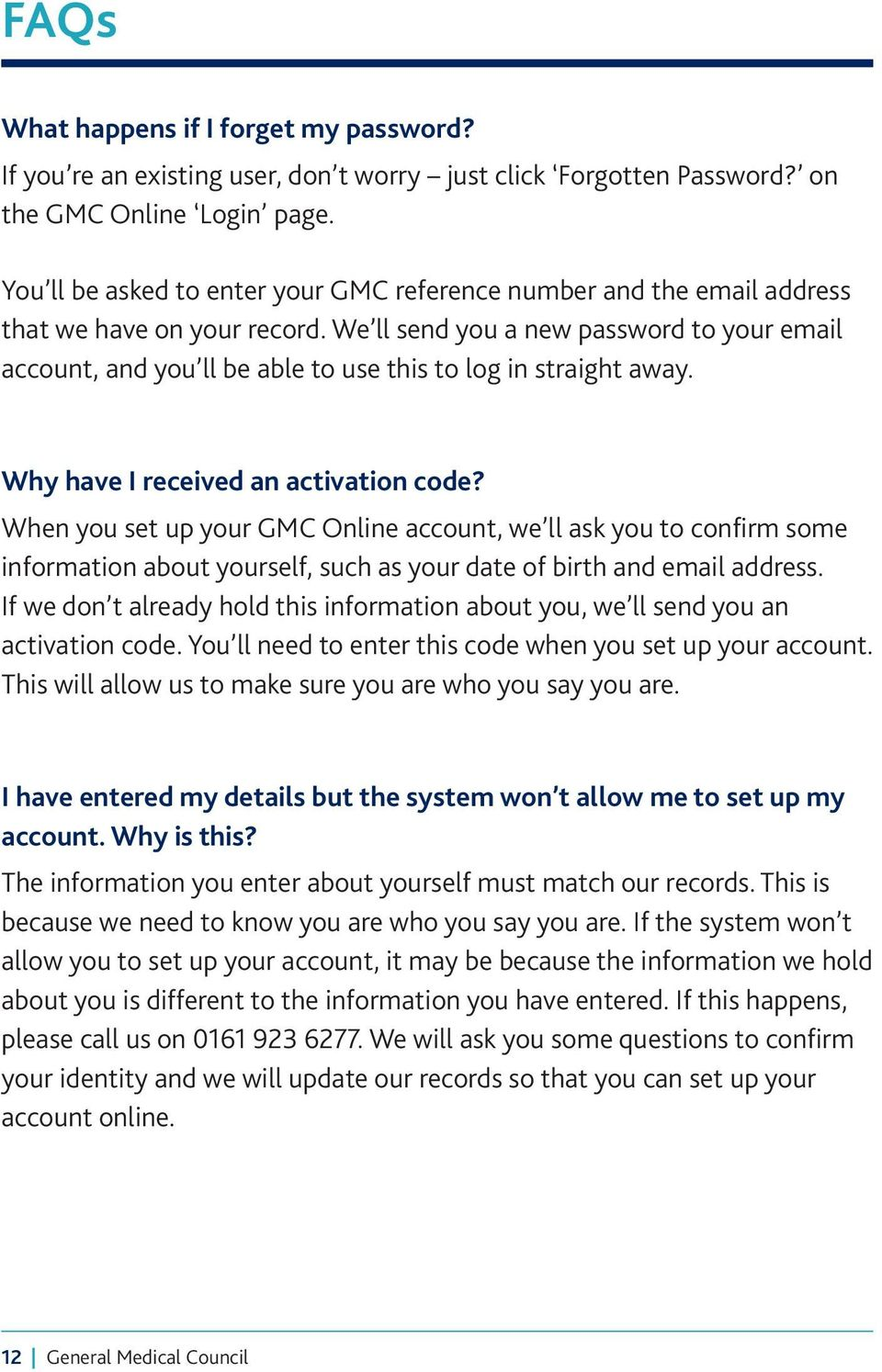 Why have I received a activatio code? Whe you set up your GMC Olie accout, we ll ask you to cofirm some iformatio about yourself, such as your date of birth ad email address.