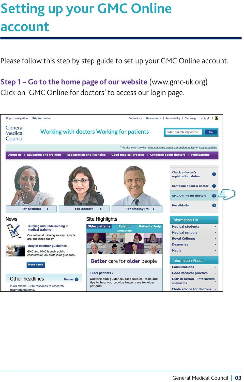 Step 1 Go to the home page of our website (www.gmc-uk.