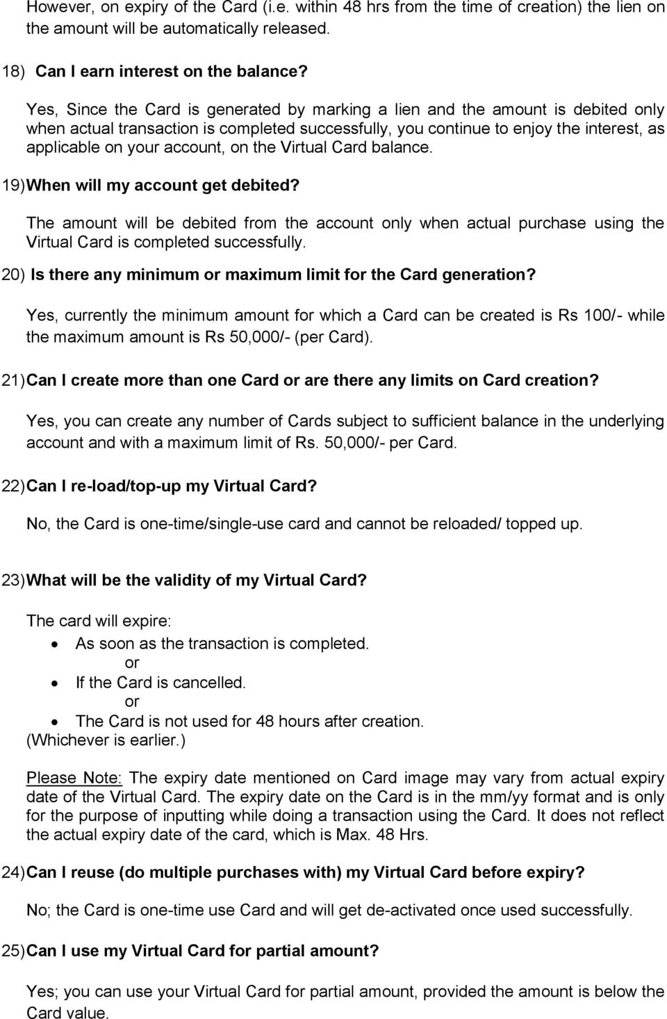 Virtual Card balance. 19) When will my accunt get debited? The amunt will be debited frm the accunt nly when actual purchase using the Virtual Card is cmpleted successfully.