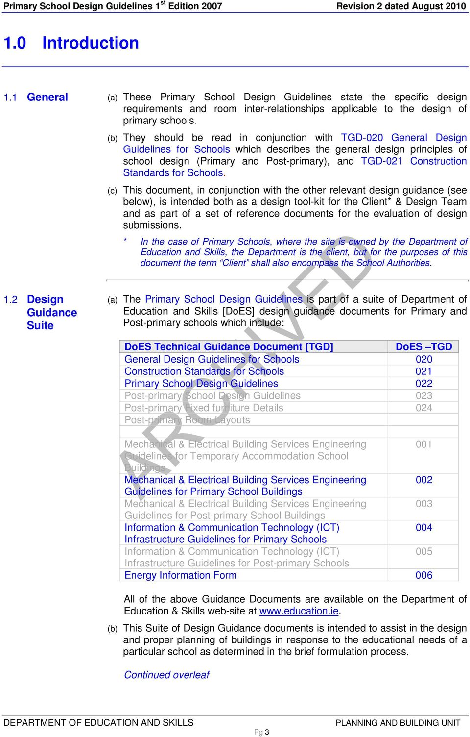 2 Design Guidance Suite (b) They should be read in conjunction with TGD-020 General Design Guidelines for Schools which describes the general design principles of school design (Primary and