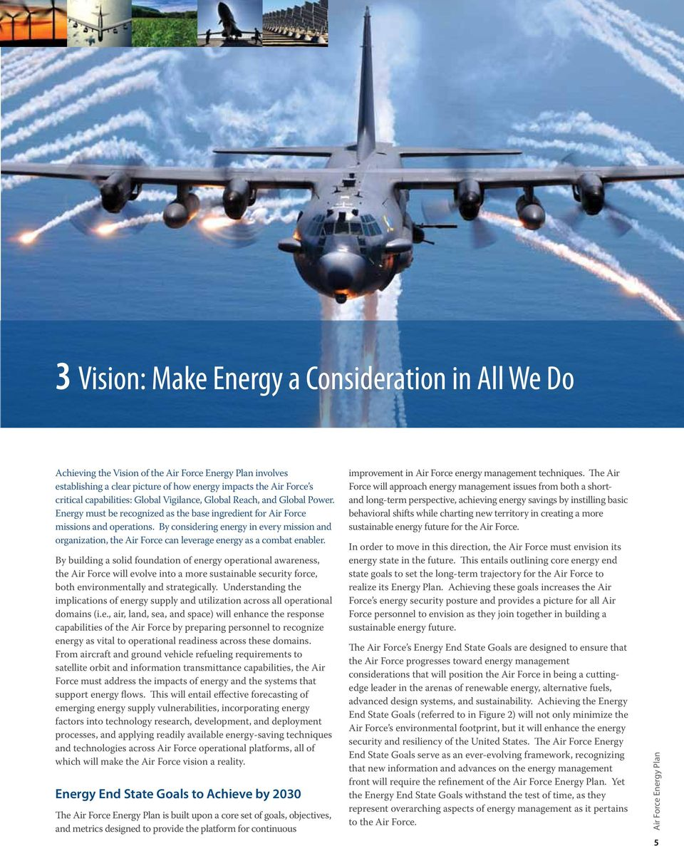 By considering energy in every mission and organization, the Air Force can leverage energy as a combat enabler.