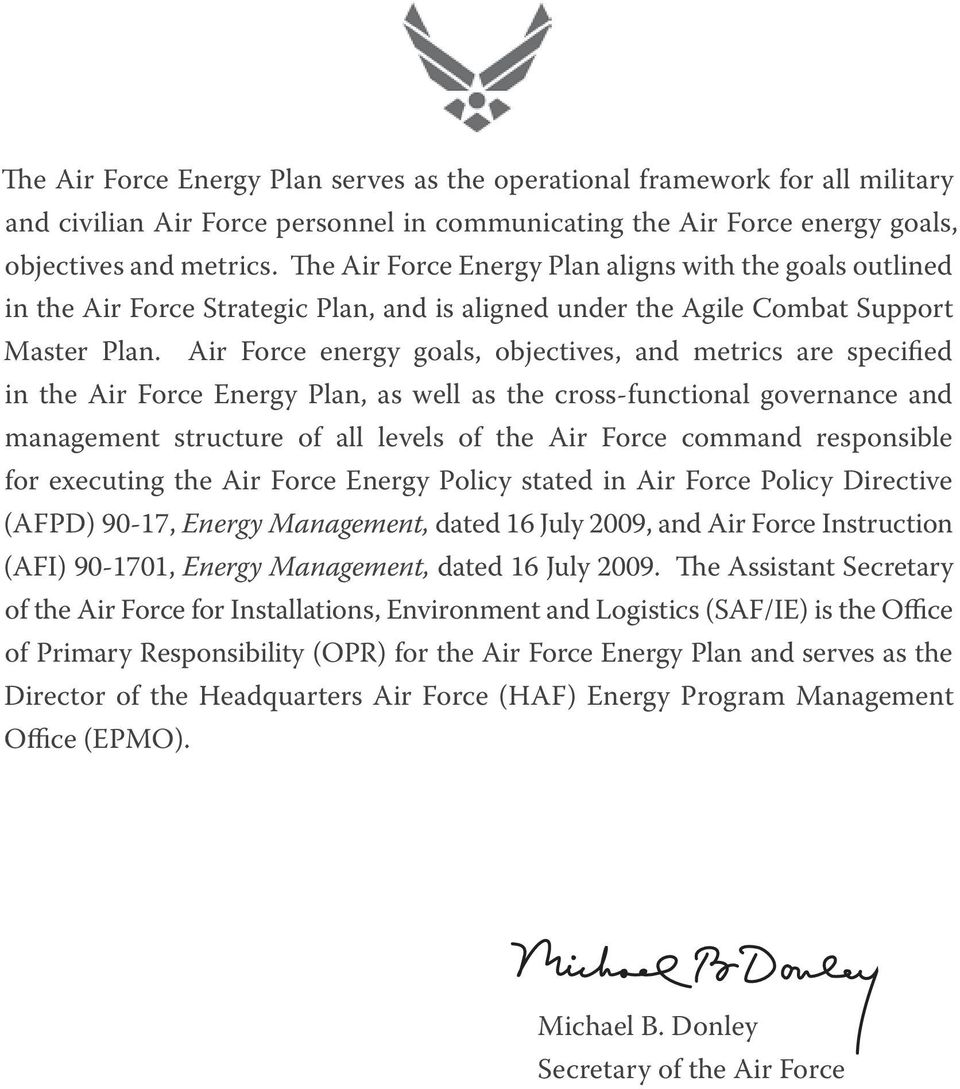 Air Force energy goals, objectives, and metrics are specified in the, as well as the cross-functional governance and management structure of all levels of the Air Force command responsible for