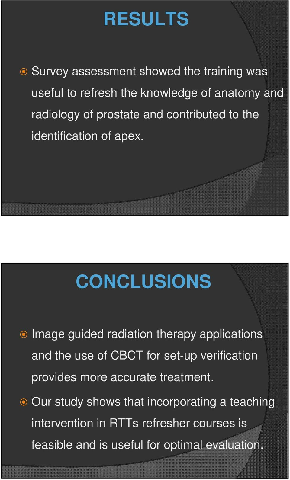 CONCLUSIONS Image guided radiation therapy applications and the use of CBCT for set-up verification provides