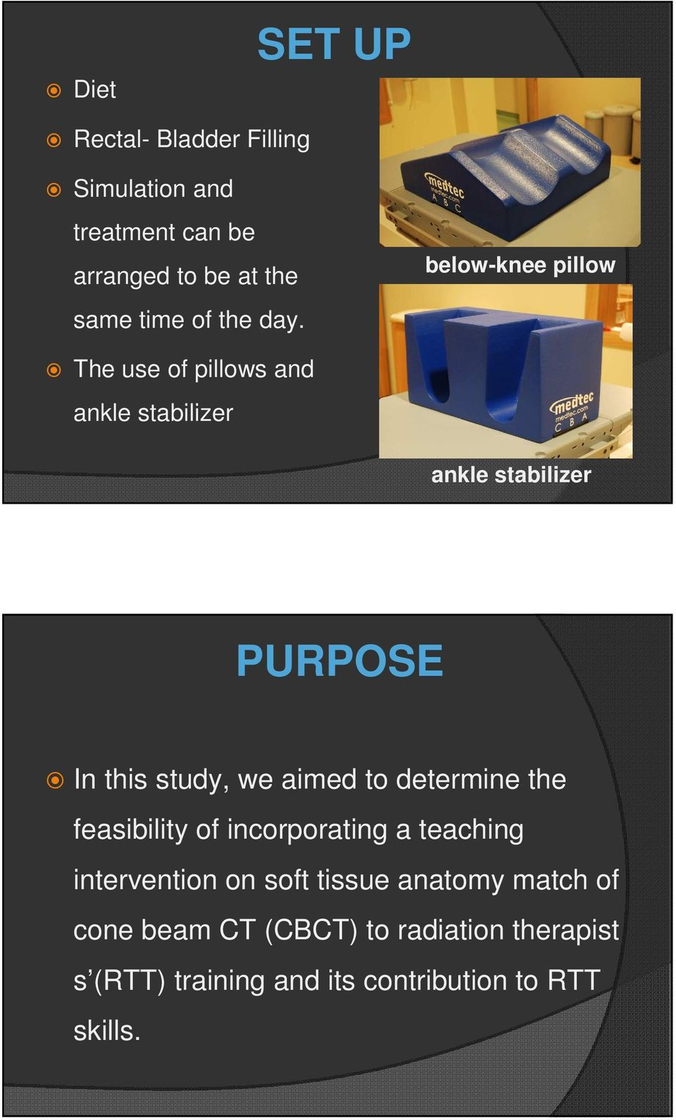 below-knee pillow The use of pillows and ankle stabilizer ankle stabilizer PURPOSE In this study, we