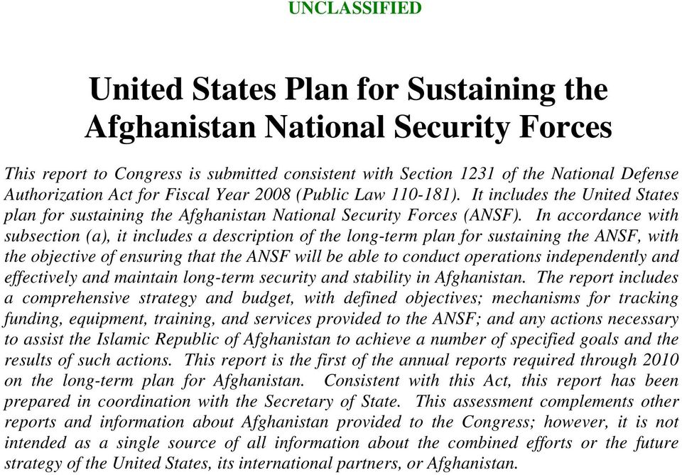 In accordance with subsection (a), it includes a description of the long-term plan for sustaining the ANSF, with the objective of ensuring that the ANSF will be able to conduct operations