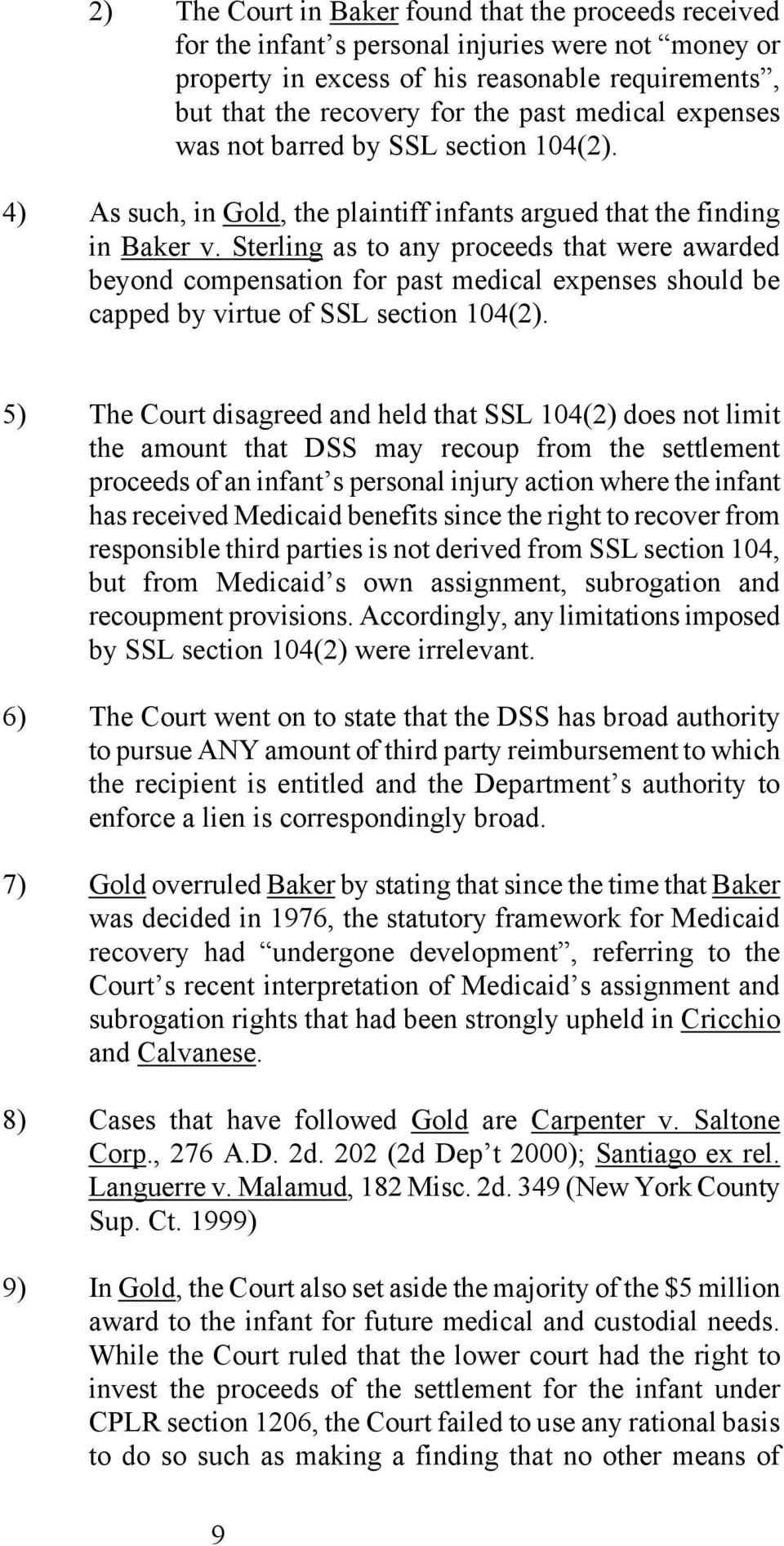 Sterling as to any proceeds that were awarded beyond compensation for past medical expenses should be capped by virtue of SSL section 104(2).