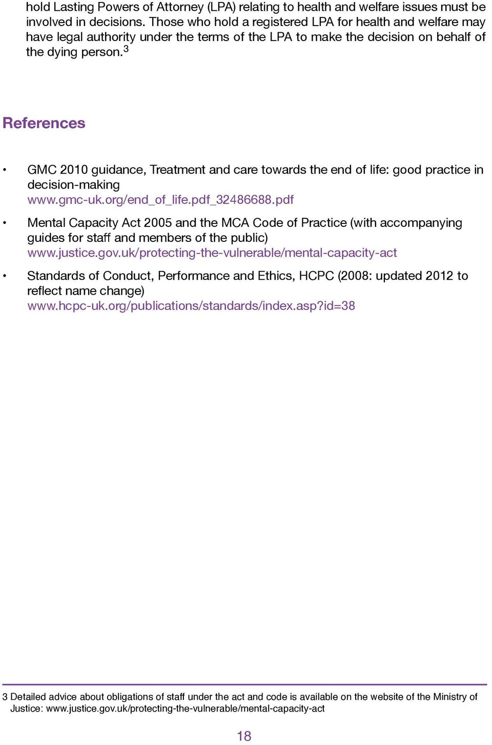 3 References GMC 2010 guidance, Treatment and care towards the end of life: good practice in decision-making www.gmc-uk.org/end_of_life.pdf_32486688.