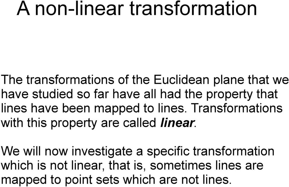 Transformations with this property are called linear.