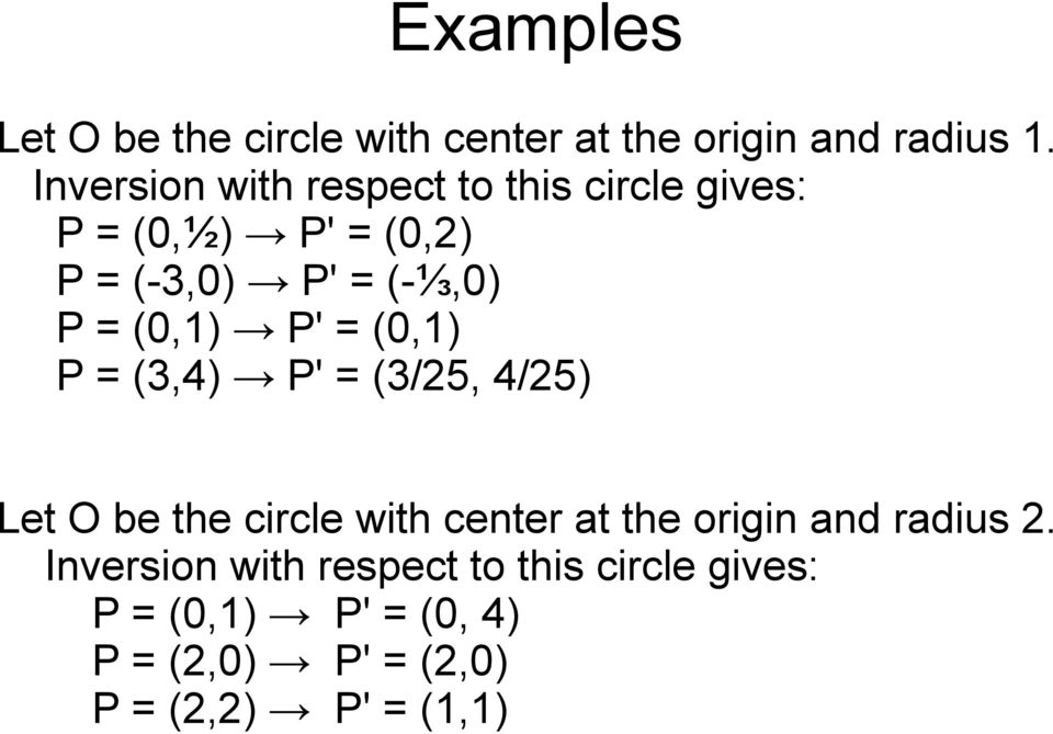 (0,1) P' = (0,1) P = (3,4) P' = (3/25, 4/25) Let O be the circle with center at the origin