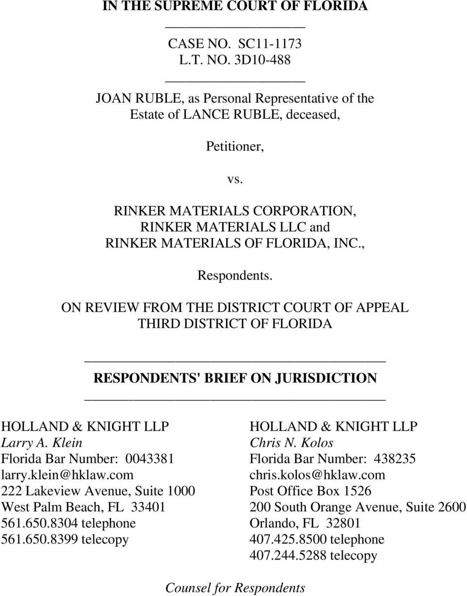ON REVIEW FROM THE DISTRICT COURT OF APPEAL THIRD DISTRICT OF FLORIDA RESPONDENTS' BRIEF ON JURISDICTION HOLLAND & KNIGHT LLP Larry A. Klein Florida Bar Number: 0043381 larry.klein@hklaw.
