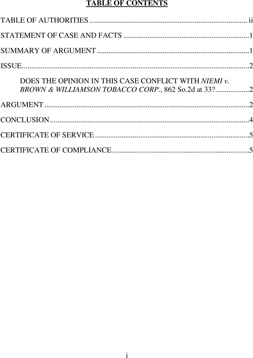 .. 2 DOES THE OPINION IN THIS CASE CONFLICT WITH NIEMI v.