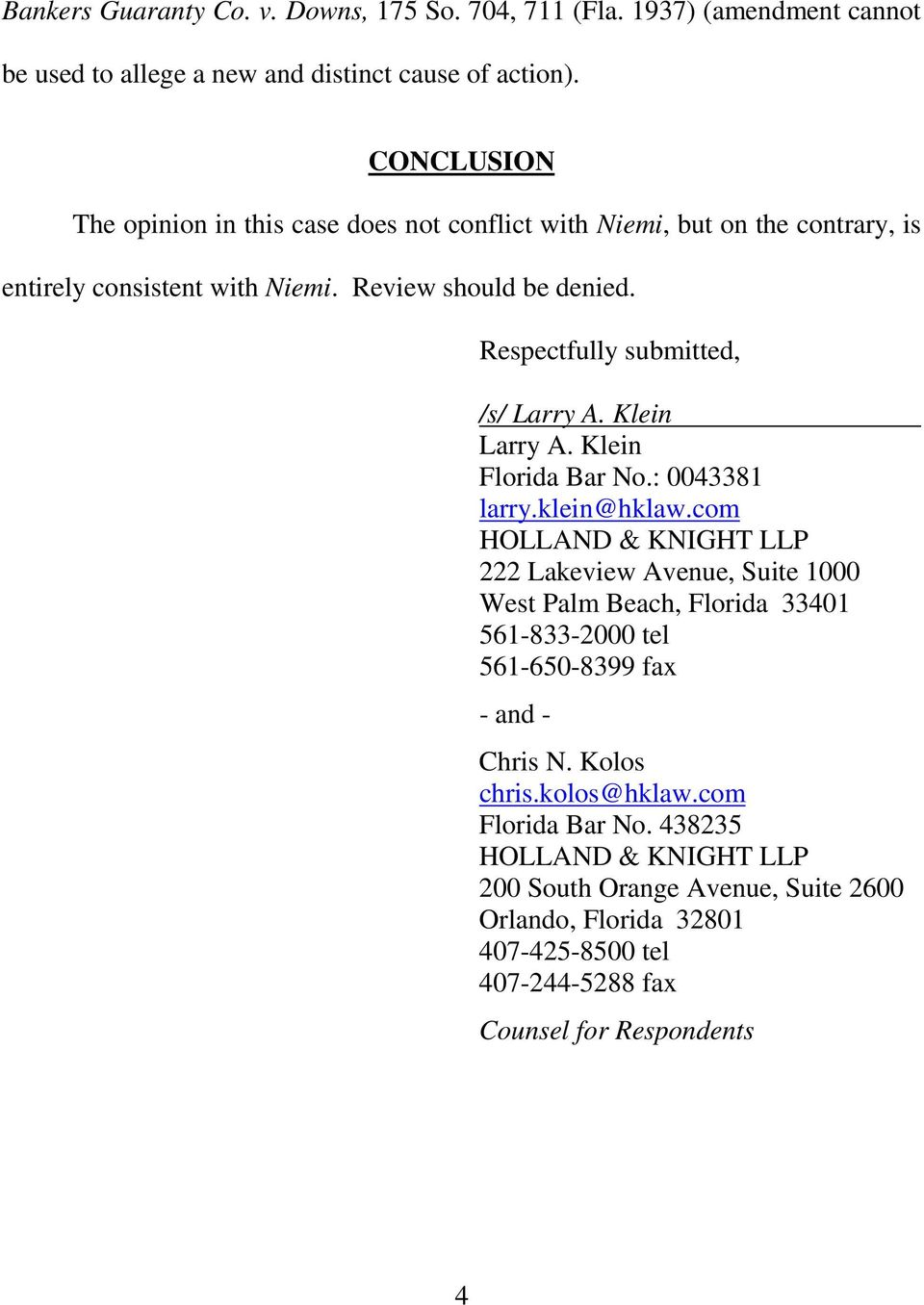 Respectfully submitted, /s/ Larry A. Klein Larry A. Klein Florida Bar No.: 0043381 larry.klein@hklaw.