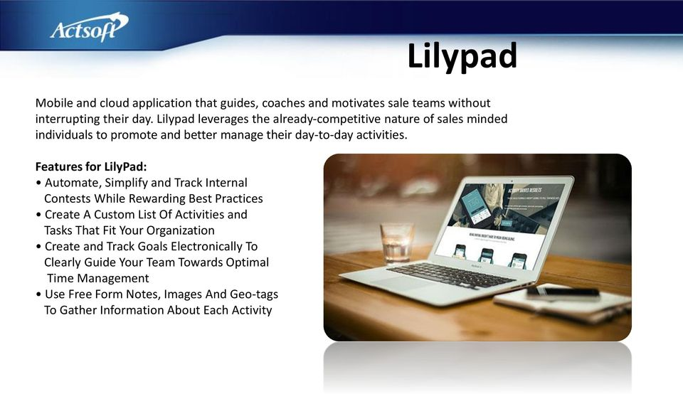 Features for LilyPad: Automate, Simplify and Track Internal Contests While Rewarding Best Practices Create A Custom List Of Activities and Tasks That