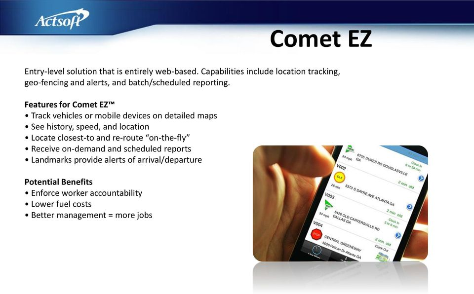 Features for Comet EZ Track vehicles or mobile devices on detailed maps See history, speed, and location Locate