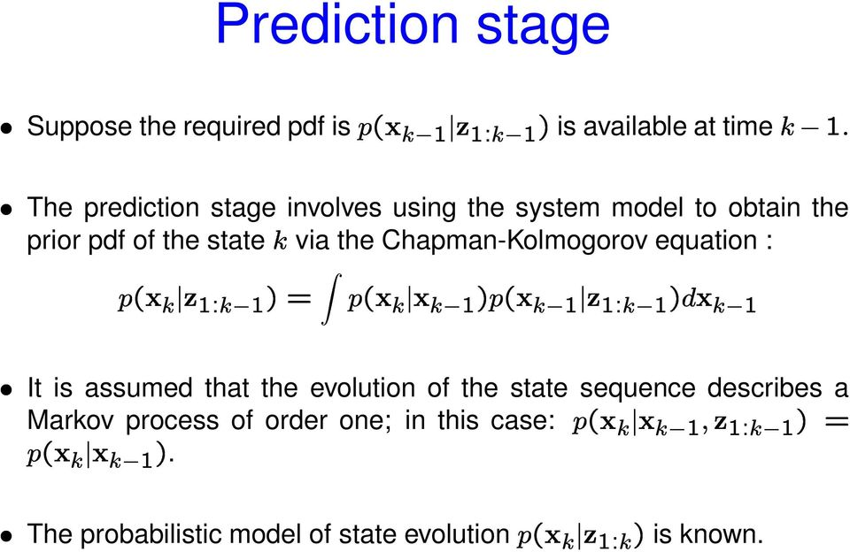 Chapman-Kolmogorov equation : It is assumed that the evolution of the state sequence