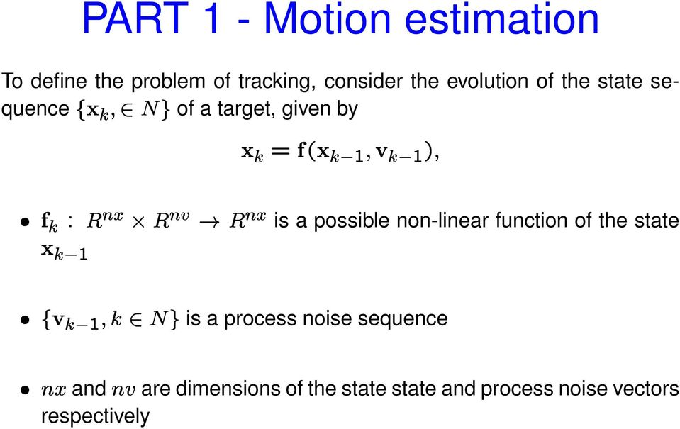 a possible non-linear function of the state is a process noise