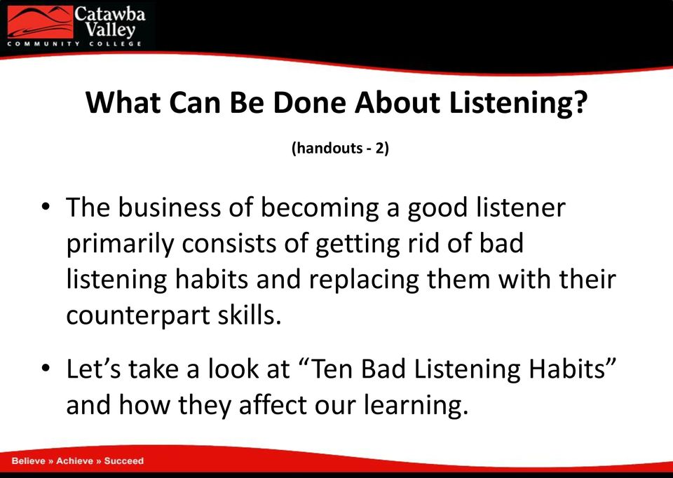 consists of getting rid of bad listening habits and replacing them