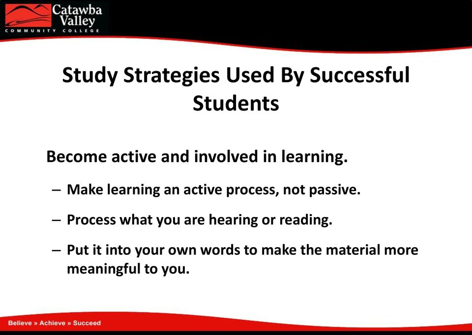 Make learning an active process, not passive.