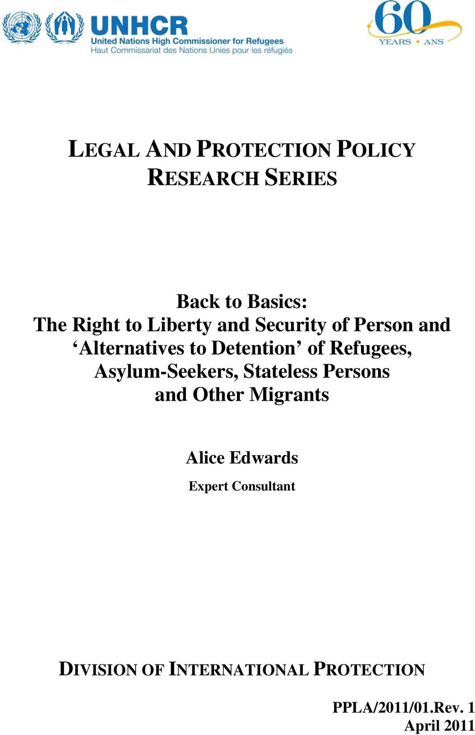 Asylum-Seekers, Stateless Persons and Other Migrants Alice Edwards Expert