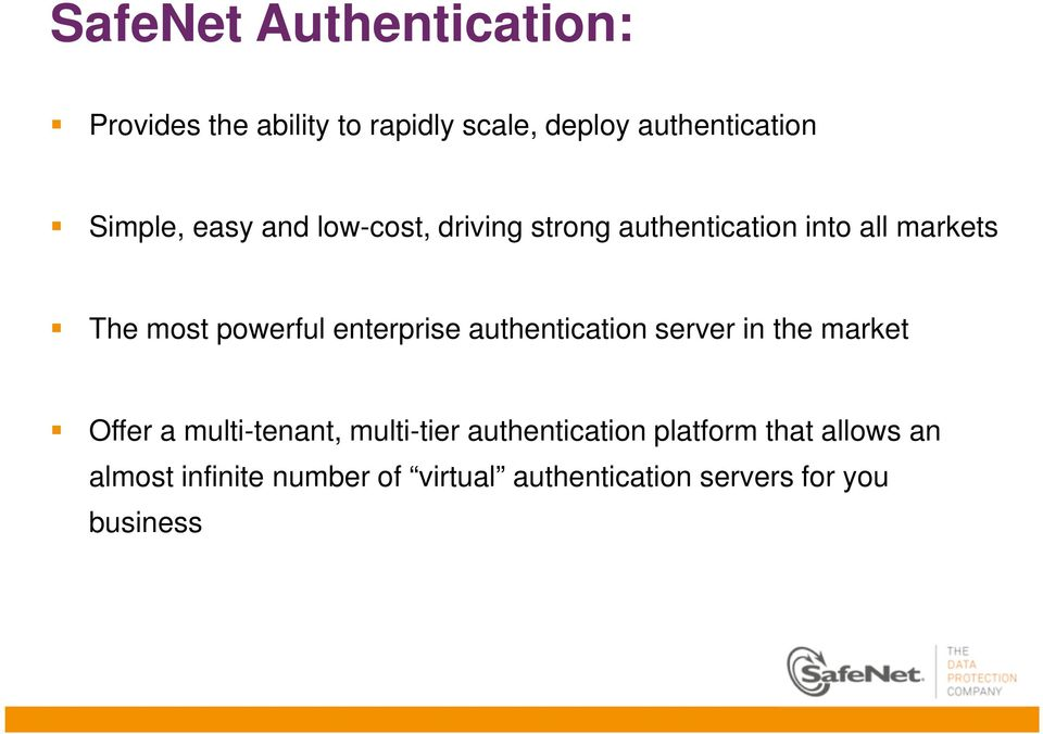 enterprise authentication server in the market Offer a multi-tenant, multi-tier