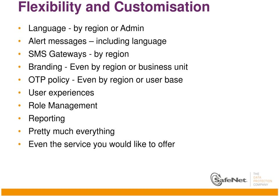 business unit OTP policy - Even by region or user base User experiences Role