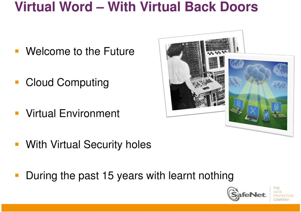 Virtual Environment With Virtual Security