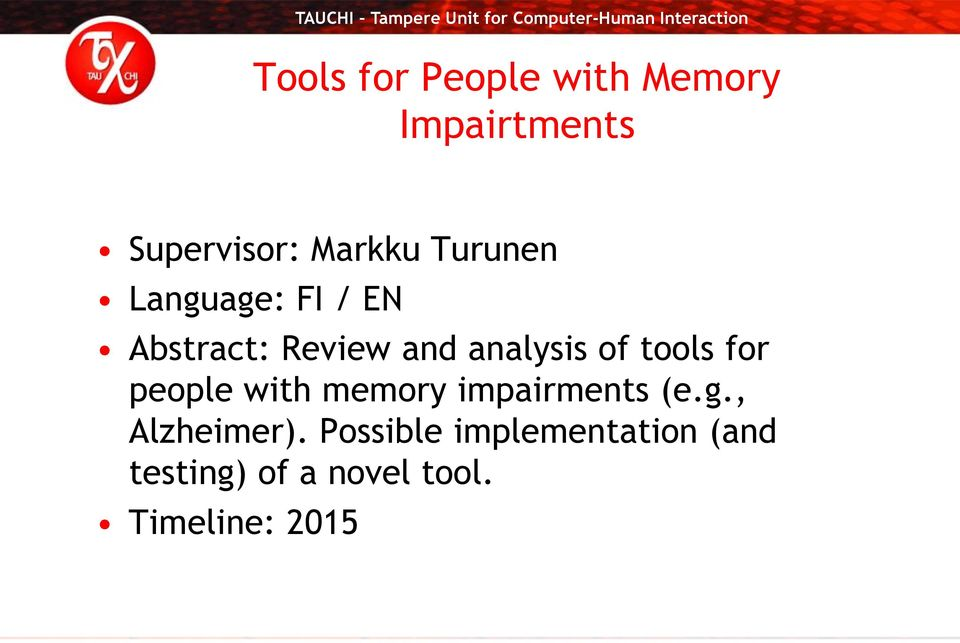 people with memory impairments (e.g., Alzheimer).