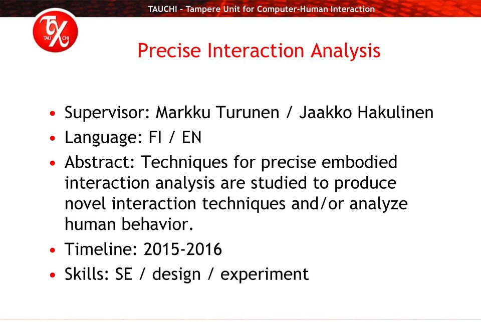 analysis are studied to produce novel interaction techniques and/or