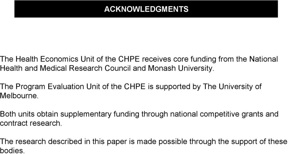 The Program Evaluation Unit of the CHPE is supported by The University of Melbourne.