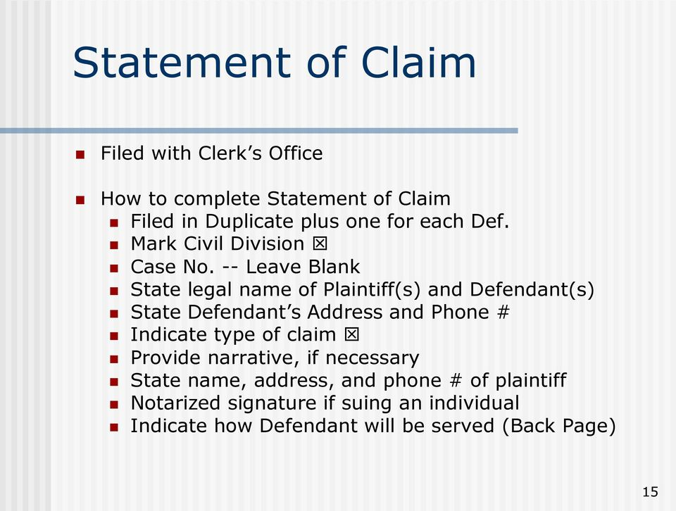 -- Leave Blank State legal name of Plaintiff(s) and Defendant(s) State Defendant s Address and Phone # Indicate