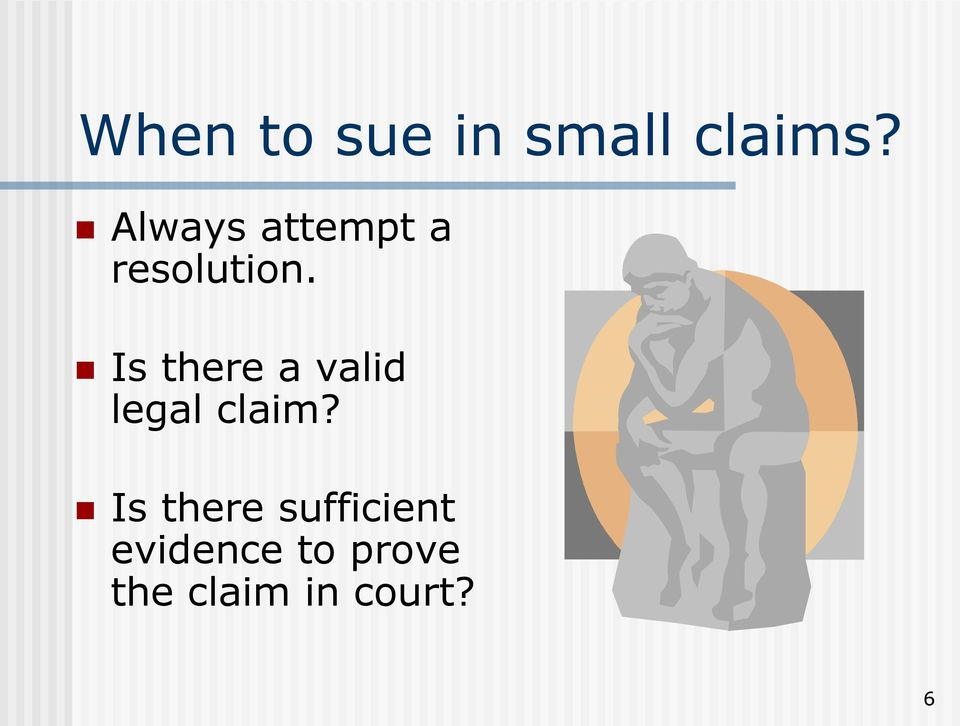 Is there a valid legal claim?