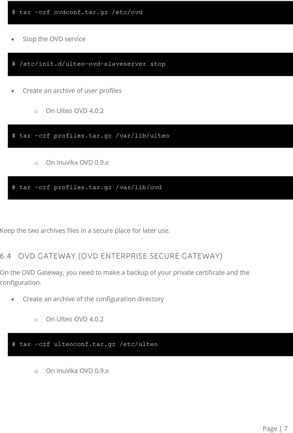 6.4 OVD GATEWAY (OVD ENTERPRISE SECURE GATEWAY) On the OVD Gateway, yu need t make a backup f yur private certificate and the cnfiguratin.