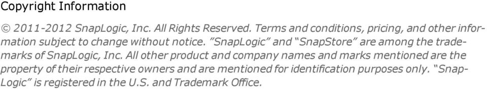 SnapLogic and SnapStore are among the trademarks of SnapLogic, Inc.