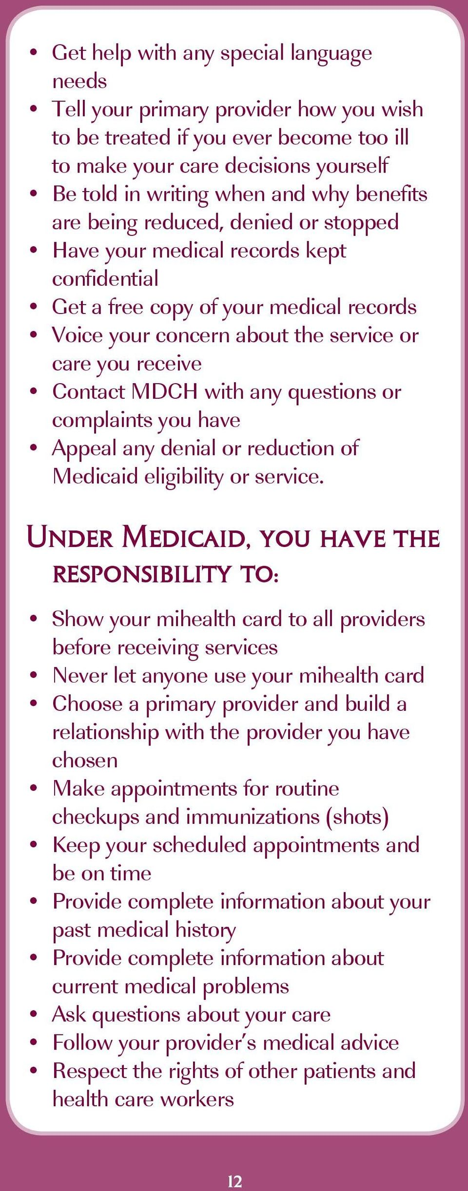 questions or complaints you have Appeal any denial or reduction of Medicaid eligibility or service.