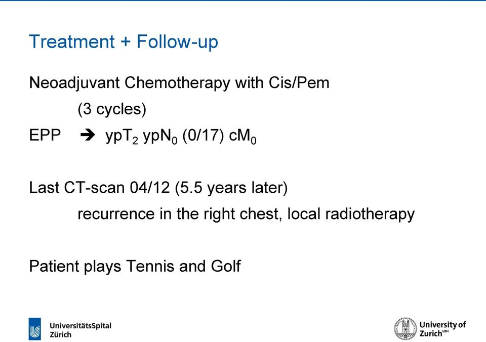 5 years later) recurrence in the right chest, local