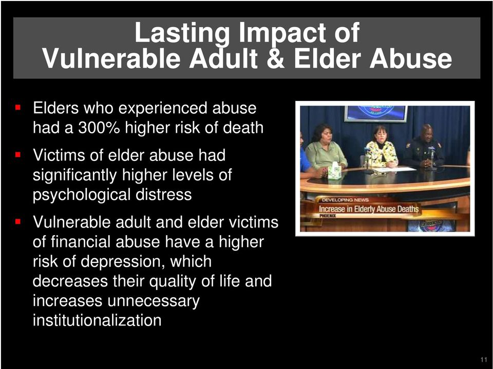 psychological distress Vulnerable adult and elder victims of financial abuse have a higher