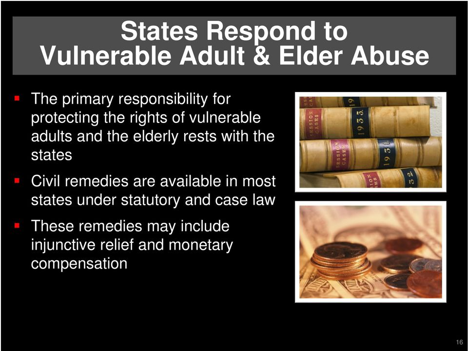the states Civil remedies are available in most states under statutory and