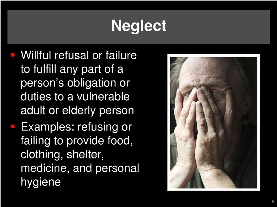 or elderly person Examples: refusing or failing to
