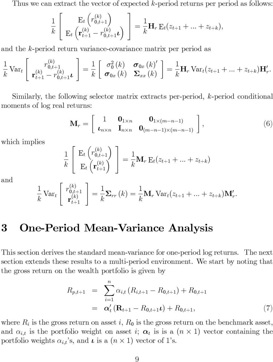 Similarly, the following selector matrix extracts per-period, k-period conditional moments of log real returns: 0 M r = n 0 (m n ), (6) ι n n I n n 0 (m n ) (m n ) which implies Et 0,t+ = k Et k M r