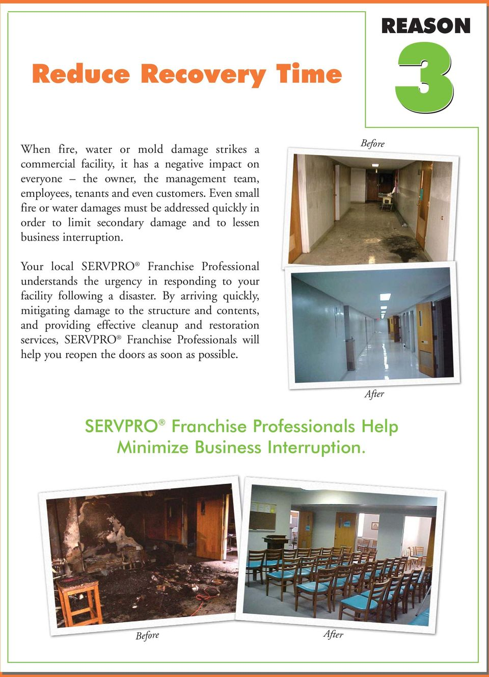 Before Your local SERVPRO Franchise Professional understands the urgency in responding to your facility following a disaster.