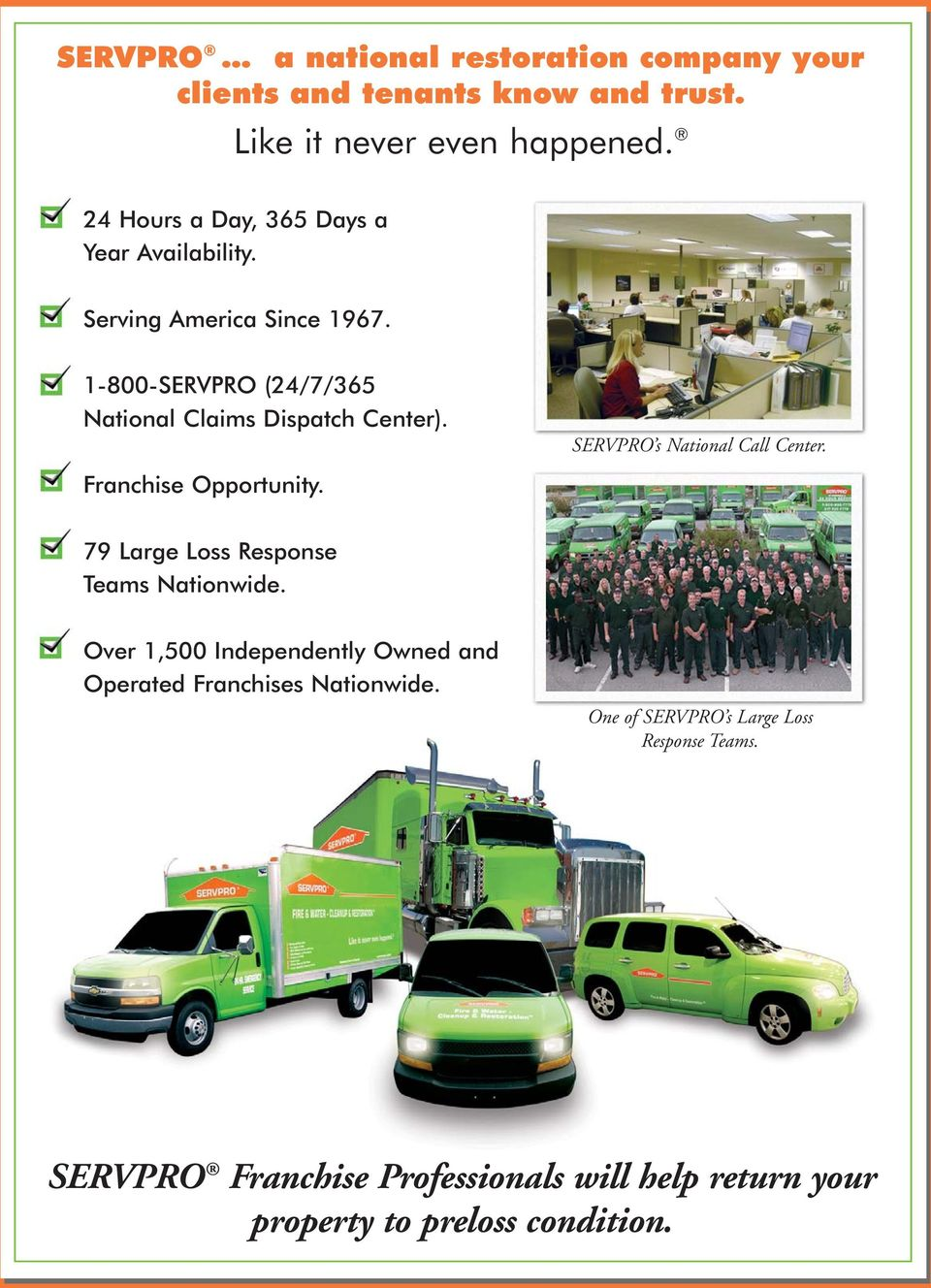 SERVPRO s National Call Center. Franchise Opportunity. 79 Large Loss Response Teams Nationwide.