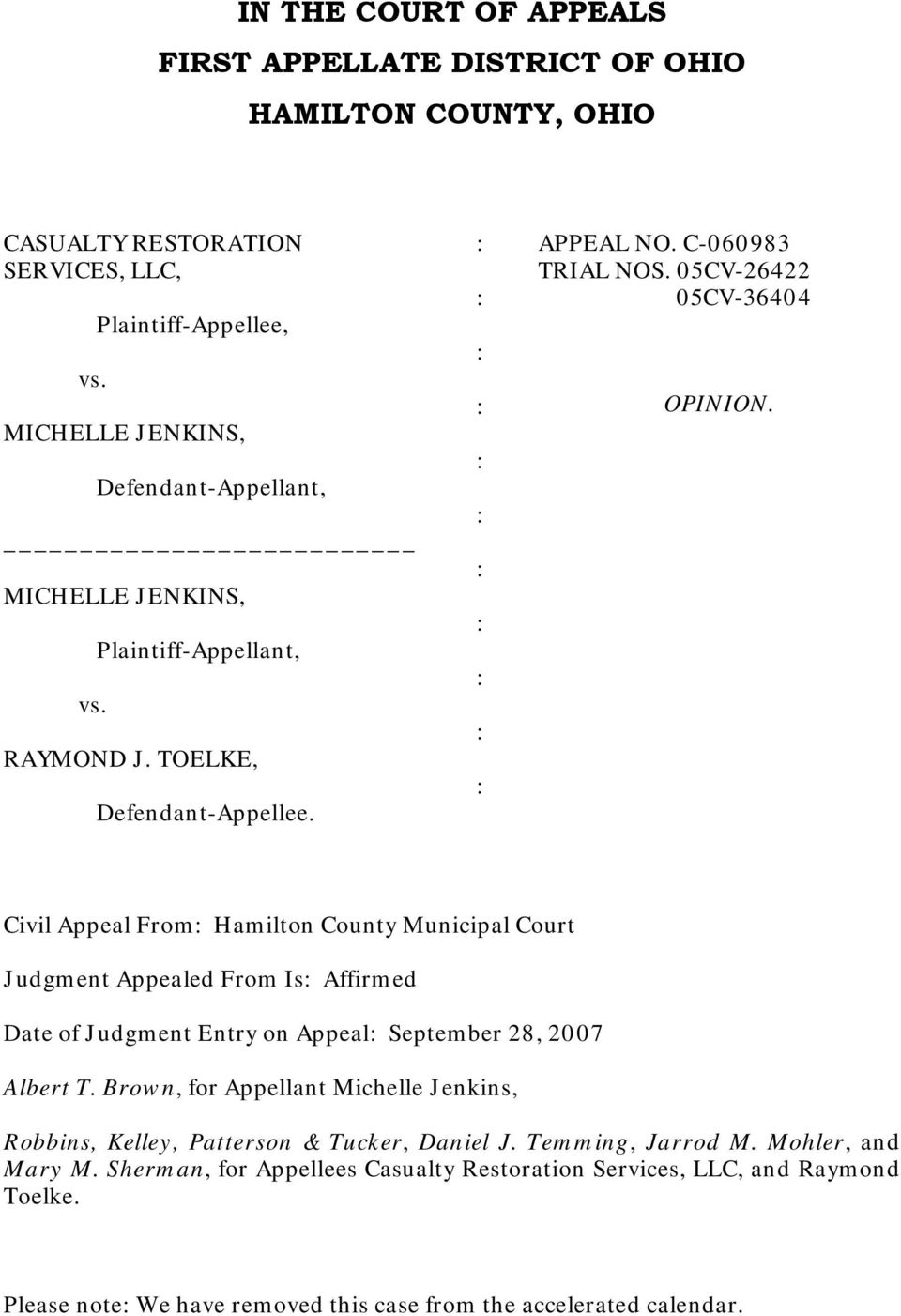 05CV-26422 05CV-36404 OPINION. Civil Appeal From Hamilton County Municipal Court Judgment Appealed From Is Affirmed Date of Judgment Entry on Appeal September 28, 2007 Albert T.
