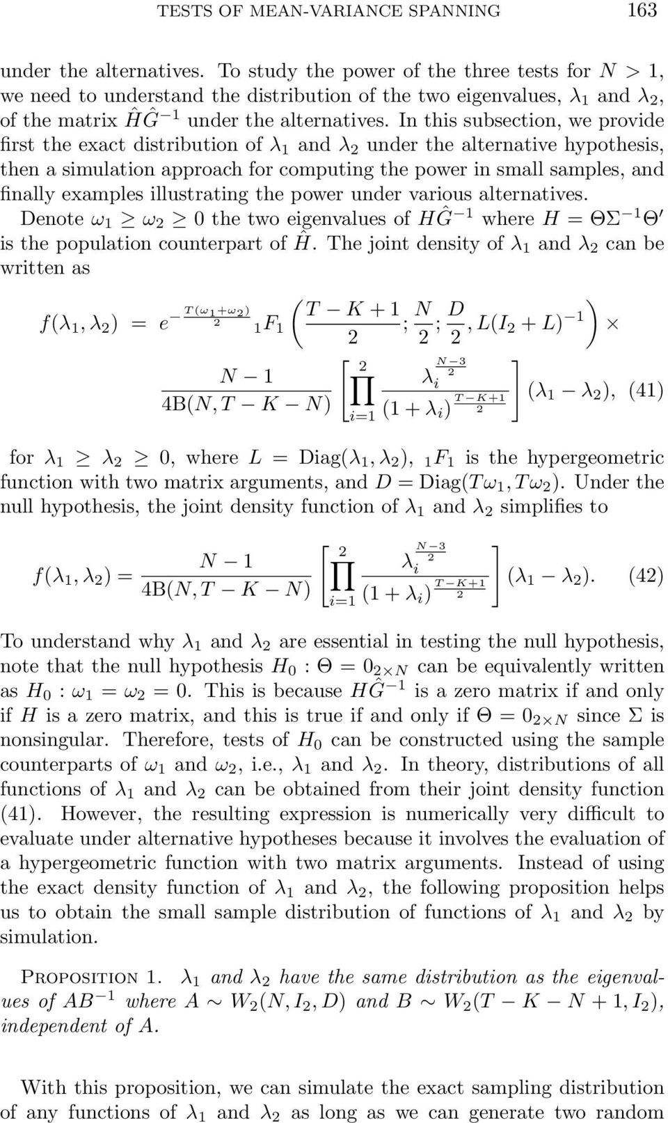In this subsection, we provide first the exact distribution of λ 1 and λ 2 under the alternative hypothesis, then a simulation approach for computing the power in small samples, and finally examples