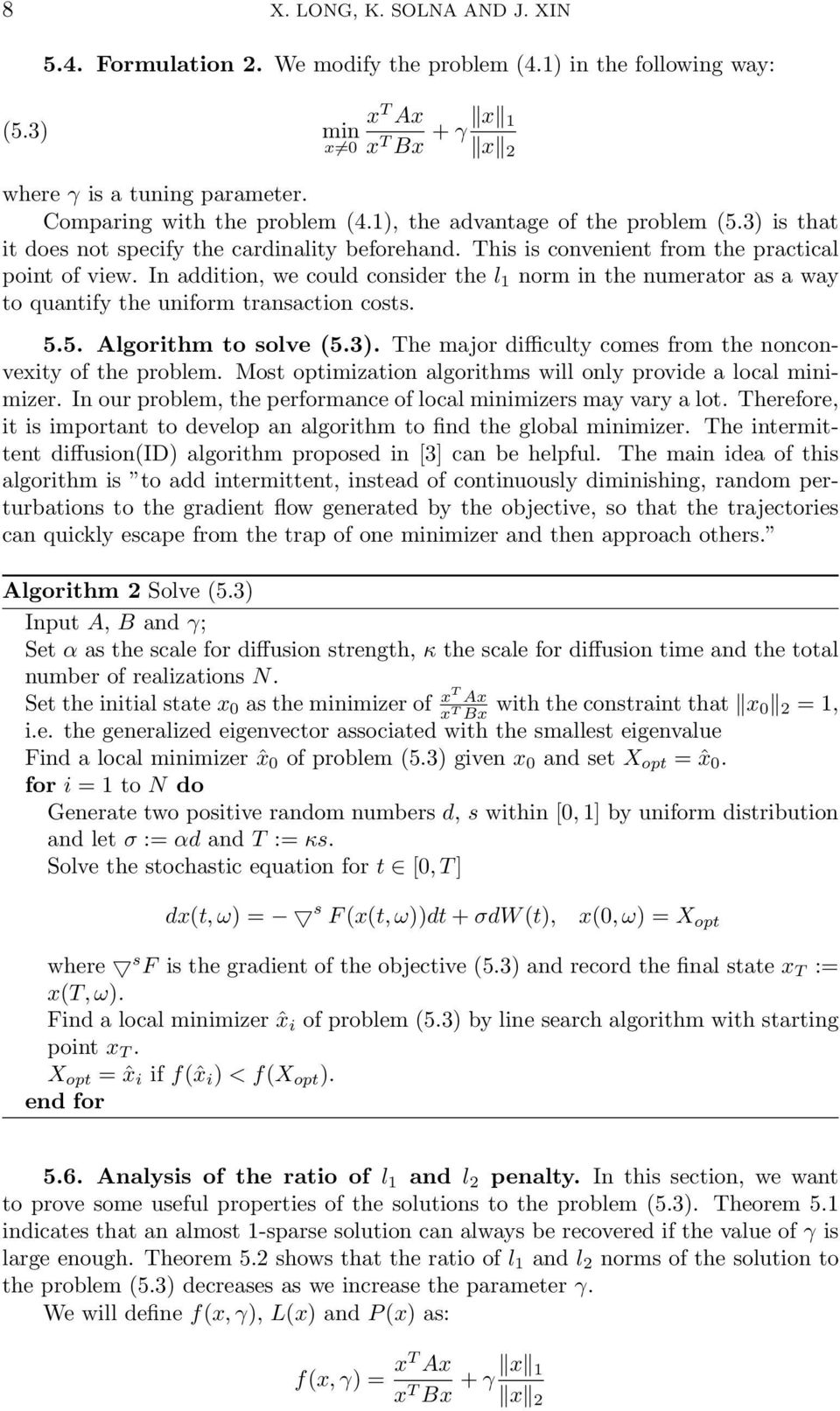 In addition, we could consider the l 1 norm in the numerator as a way to quantify the uniform transaction costs. 5.5. Algorithm to solve (5.3).