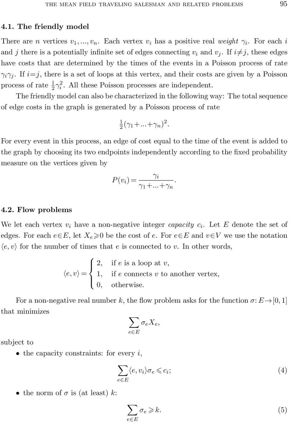 If i j, these edges have costs that are determined by the times of the events in a Poisson process of rate γ i γ j.