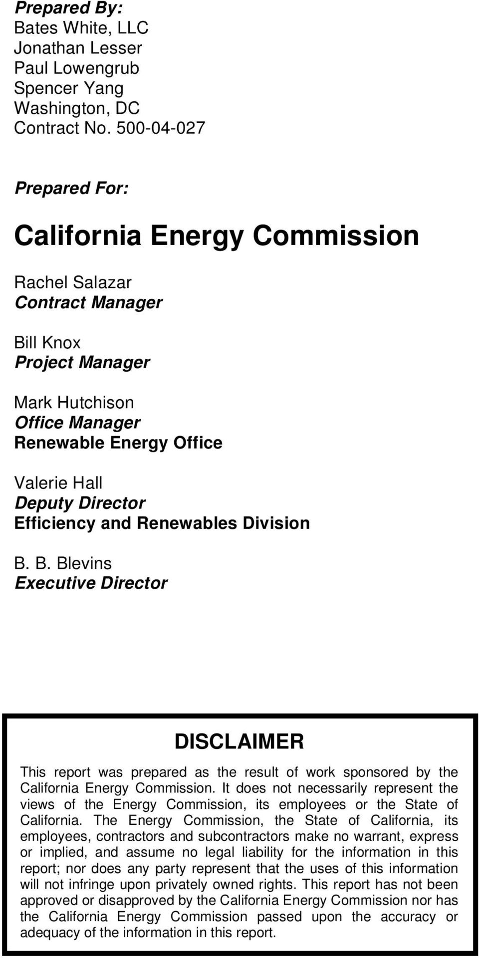 Efficiency and Renewables Division B. B. Blevins Executive Director DISCLAIMER This report was prepared as the result of work sponsored by the California Energy Commission.