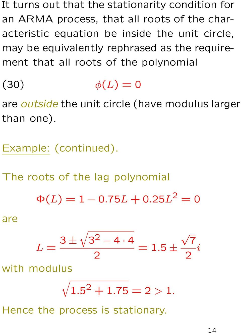 are outside the unit circle (have modulus larger than one). Example: (continued).