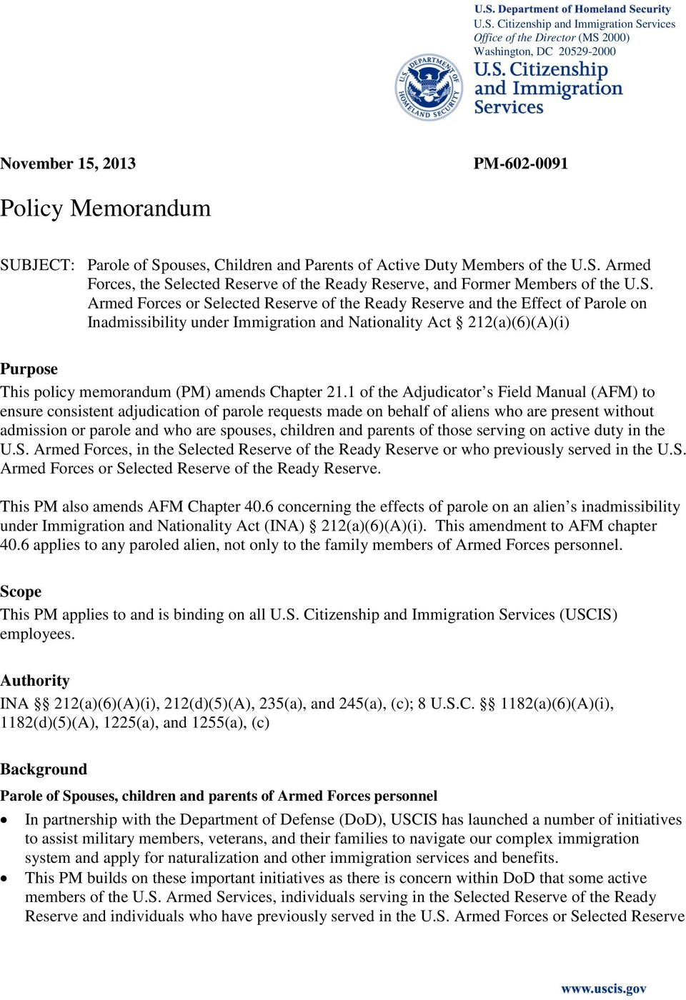 Armed Forces, the Selected Reserve of the Ready Reserve, and Former Members of the U.S. Armed Forces or Selected Reserve of the Ready Reserve and the Effect of Parole on Inadmissibility under Immigration Purpose This policy memorandum (PM) amends Chapter 21.