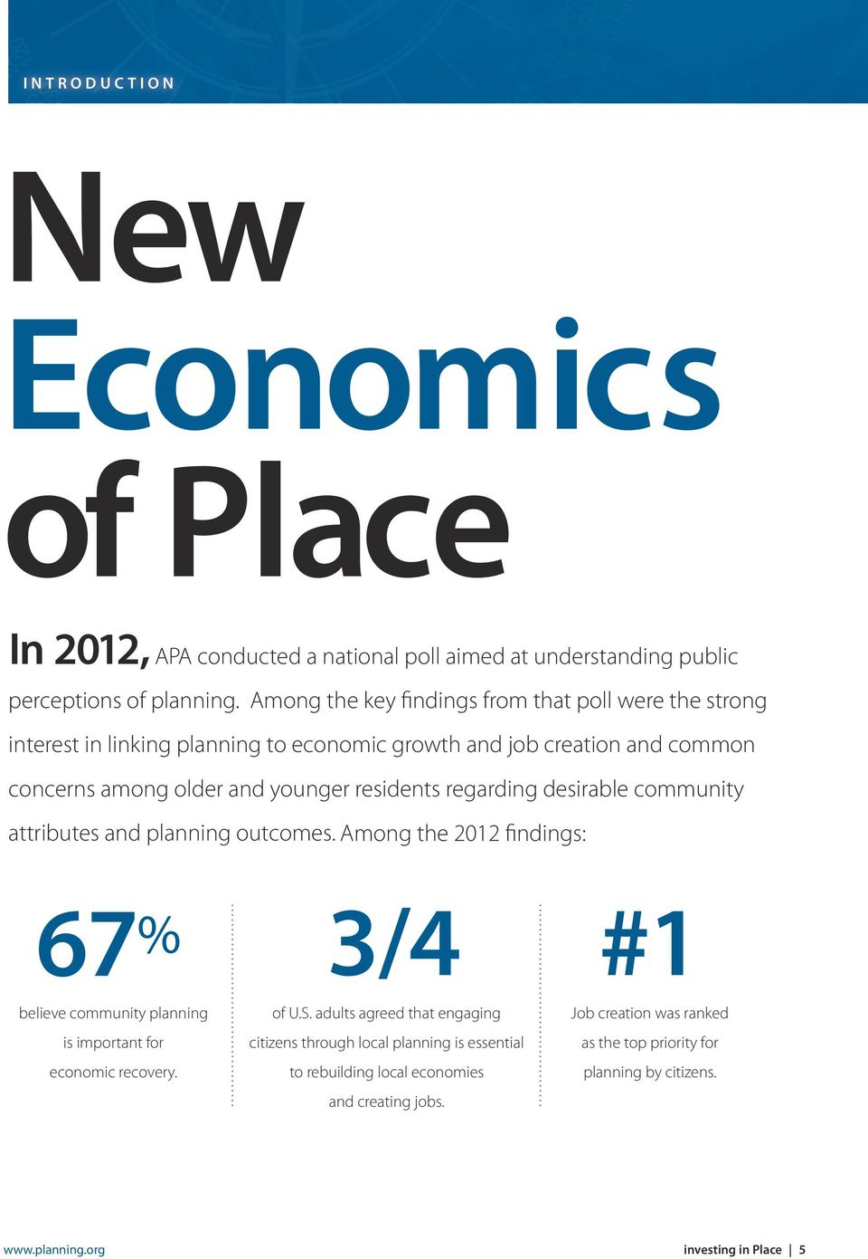 regarding desirable community attributes and planning outcomes. Among the 2012 findings: 67 % 3/4 #1 believe community planning is important for economic recovery. of U.S.